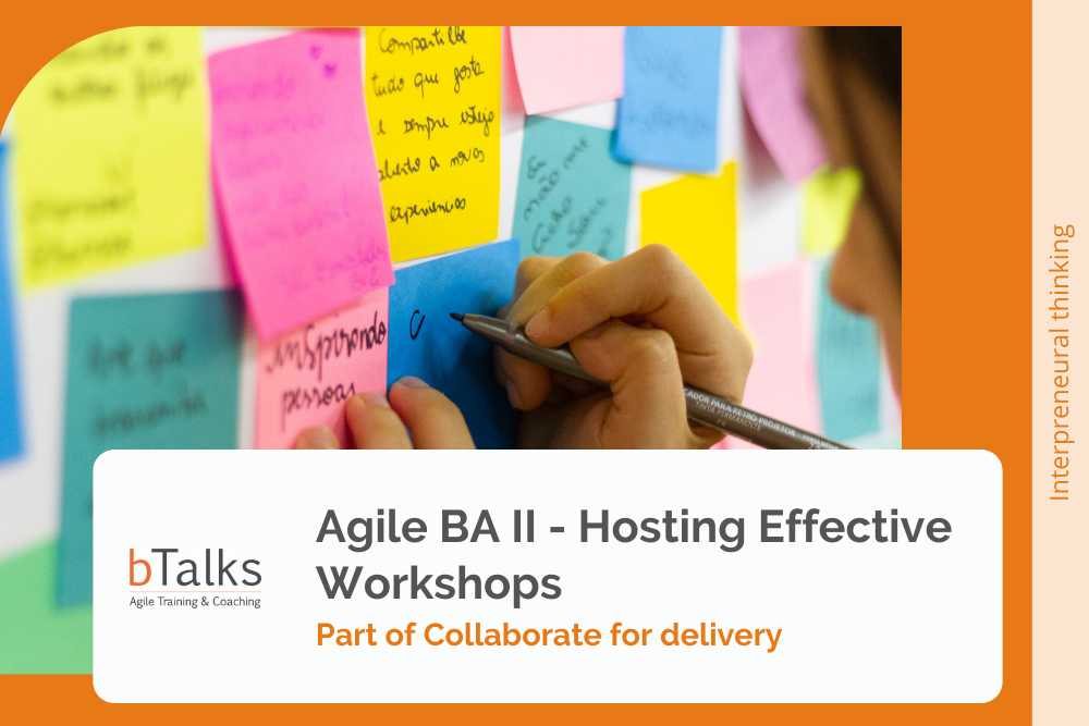 Agile BA II - Hosting Effective Workshops
